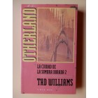 La ciudad de la sombra dorada, 2. Otherland - Tad Williams