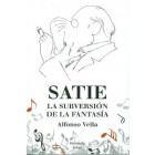 Satie. La subversion de la fantasia - Vella, Alfonso