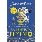 La dentista demonio La increible historia de...4 - Walliams, David